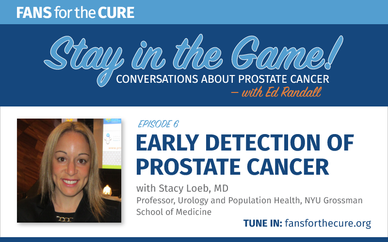 Early detection of prostate cancer with Stacy Loeb, MD