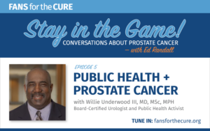 Public Health and Prostate Cancer with Dr. Willie Underwood