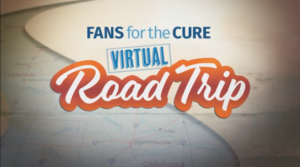 Fans for the Cure Virtual Road Trip