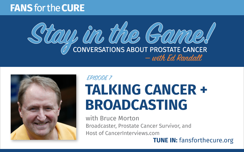 Talking Cancer and Broadcasting with Bruce Morton