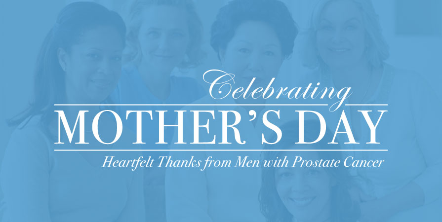 Celebrating Mother's Day: Heartfelt Thanks from men with prostate cancer to their wives