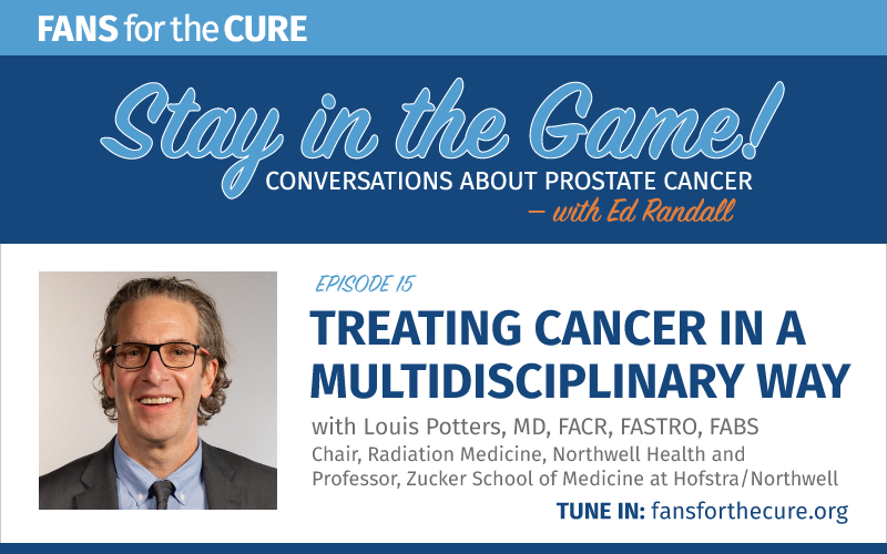 Treating Cancer in a Multidisciplinary Way with Dr. Louis Potters