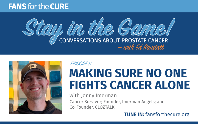 Making Sure No One Fights Cancer Alone with Jonny Imerman